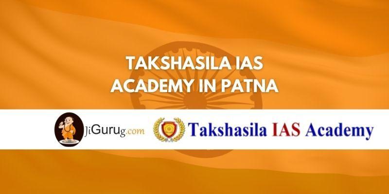 Takshasila IAS Academy in Patna Review