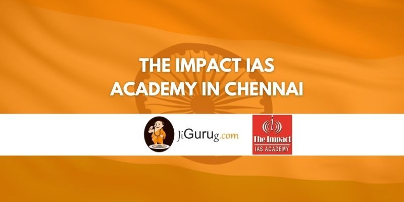 The Impact IAS Academy in Chennai Review