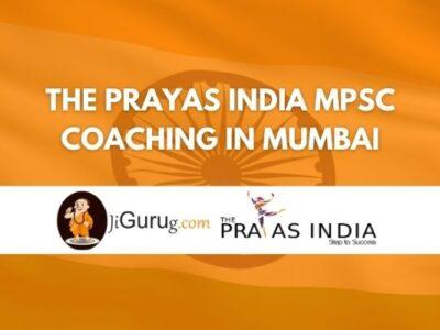 The Prayas India MPSC Coaching in Mumbai Review