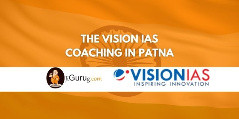 The Vision IAS Coaching in Patna Review