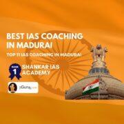 Top IAS Coaching in Madurai