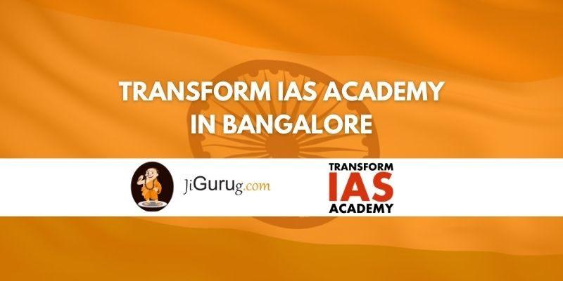 Transform IAS Academy Bangalore Review