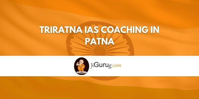 Triratna IAS Coaching in Patna Review