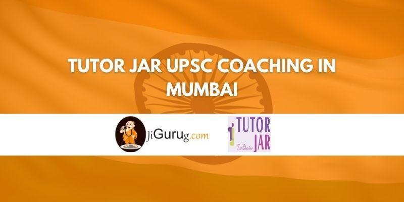 Tutor Jar UPSC Coaching in Mumbai Review