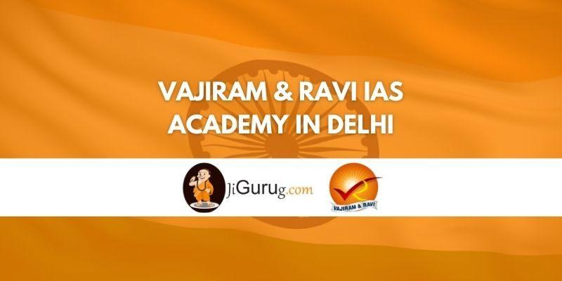 Vajiram & Ravi IAS Academy in Delhi Review