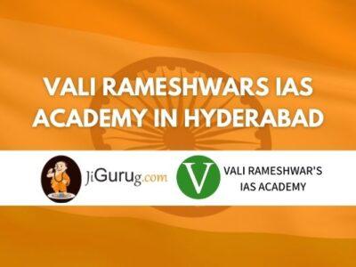 Vali Rameshwars IAS Academy in Hyderabad Review