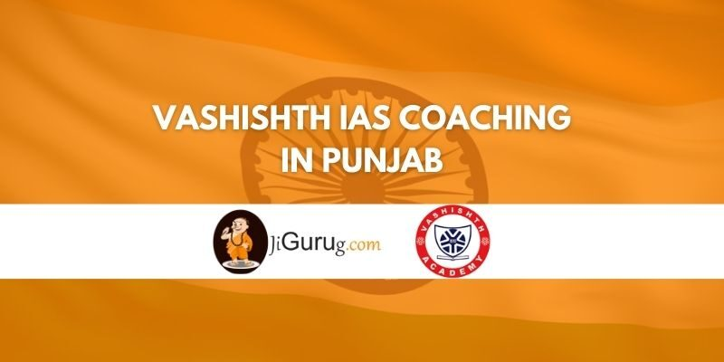 Vashishth IAS Coaching in Punjab Review