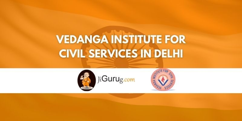 Vedanga Institute for Civil Services in Delhi Review