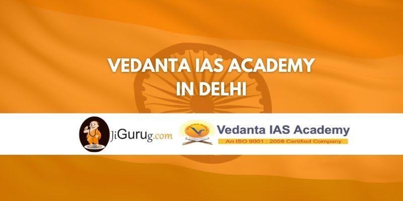 Vedanta IAS Academy in Delhi Review