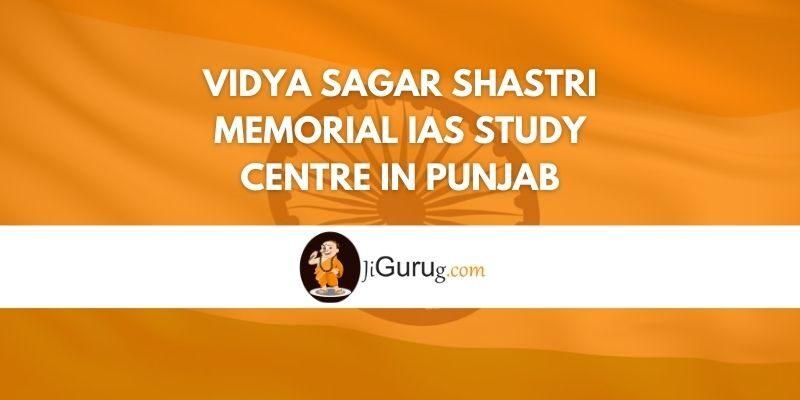 Vidya Sagar Shastri Memorial IAS Study Centre in Punjab Review