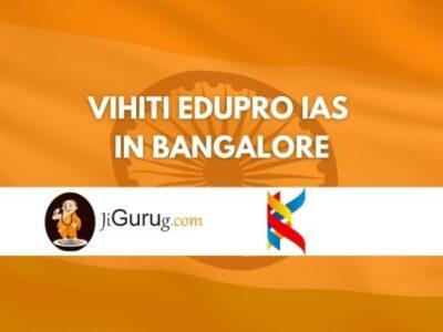 Vihiti EduPro IAS Institute in Bangalore Review