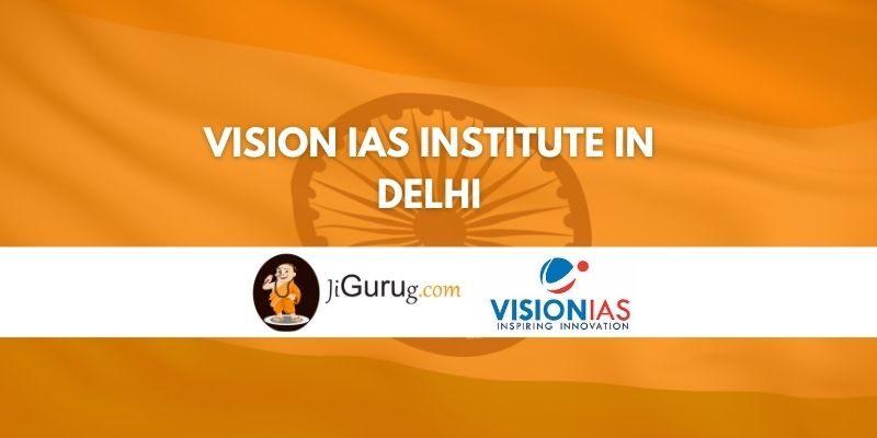 Vision IAS Institute in Delhi Review