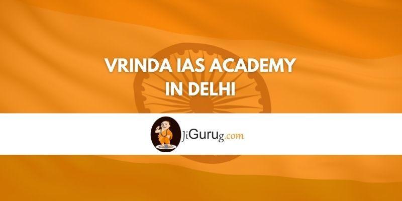 Vrinda IAS Academy in Delhi Review