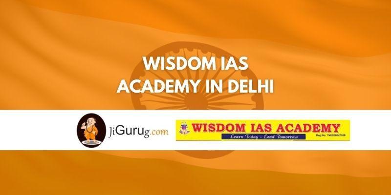 Wisdom IAS Academy in Delhi Review