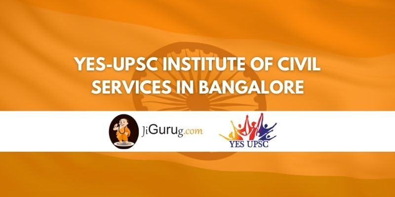 YES-UPSC Institute Of Civil Services Bangalore Review