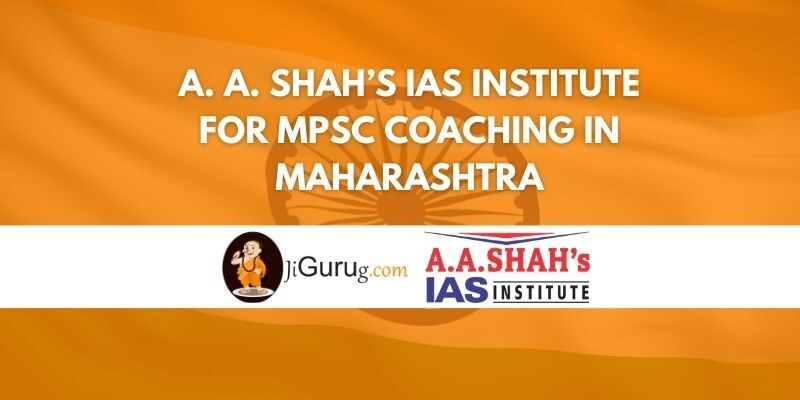 A. A. Shah's IAS Institute for MPSC Coaching in Maharashtra Review
