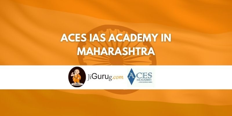 ACES IAS Academy in Maharashtra Review