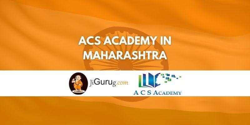 ACS Academy in Maharashtra Review