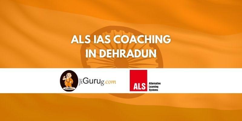 ALS IAS Coaching in Dehradun Review