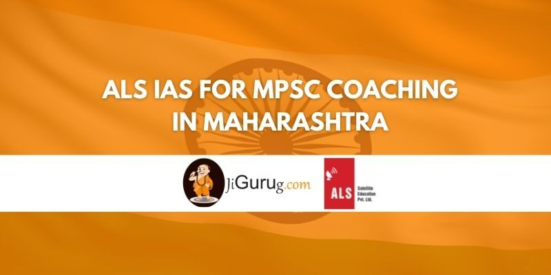 ALS IAS for MPSC Coaching in Maharashtra Review