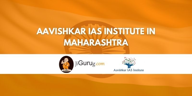 Aavishkar IAS Institute in Maharashtra Review