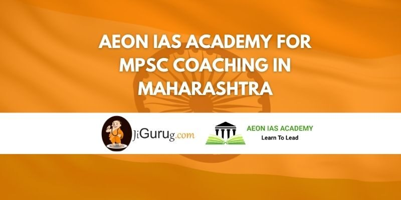 Aeon IAS Academy for MPSC Coaching in Maharashtra Review