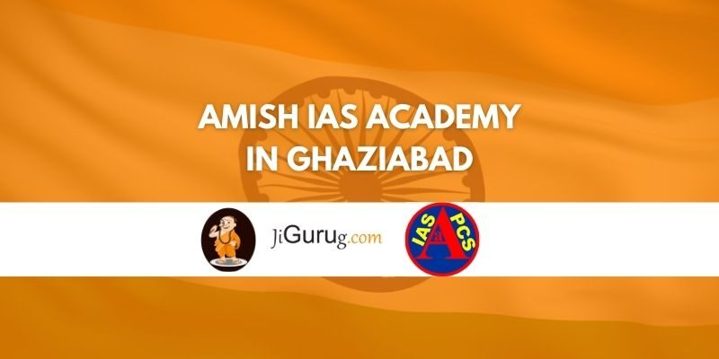 Amish IAS Academy in Ghaziabad Review