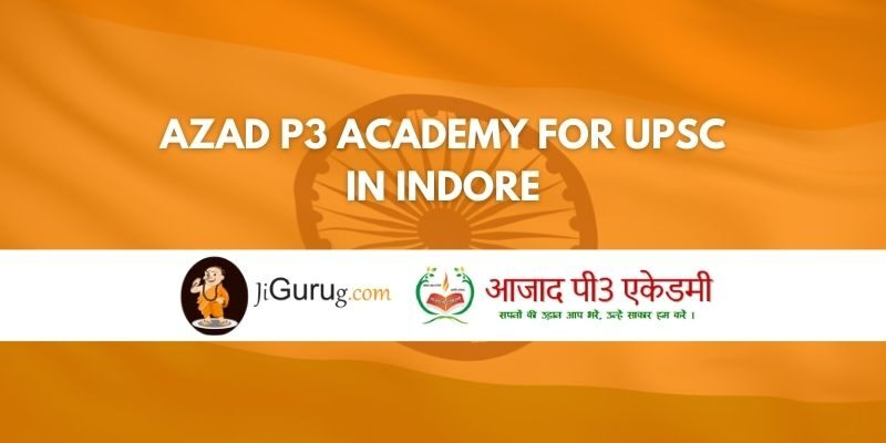 Azad P3 Academy for UPSC in Indore Review