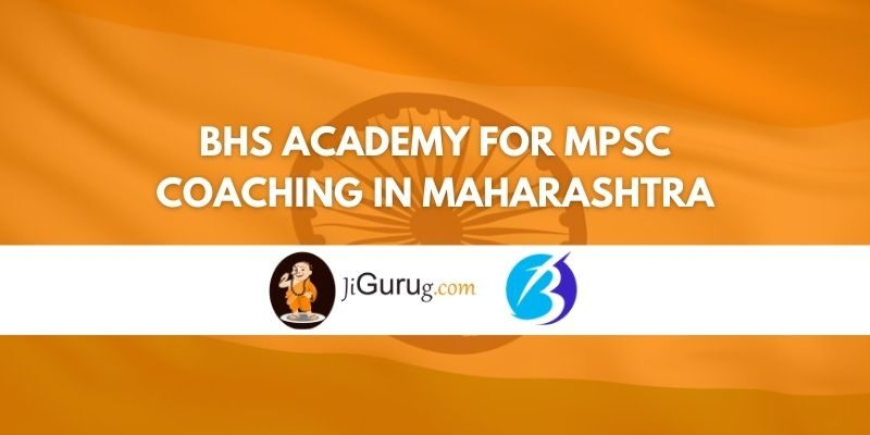 BHS Academy for MPSC Coaching in Maharashtra Review