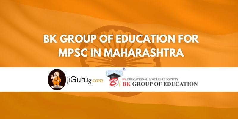 BK Group of Education for MPSC in Maharashtra Review