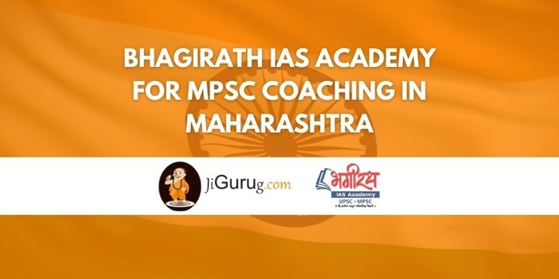 Bhagirath IAS Academy for MPSC Coaching in Maharashtra Review