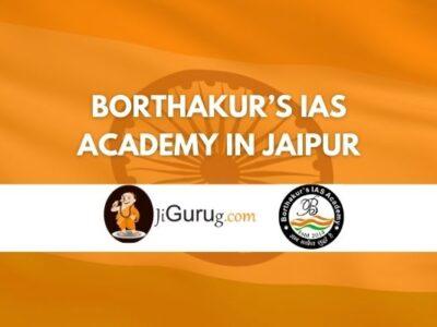 Borthakur's IAS Academy in Jaipur Review