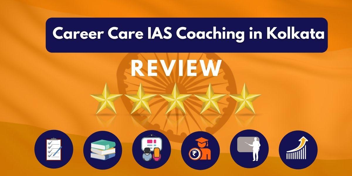 Career Care IAS Coaching in Kolkata Review