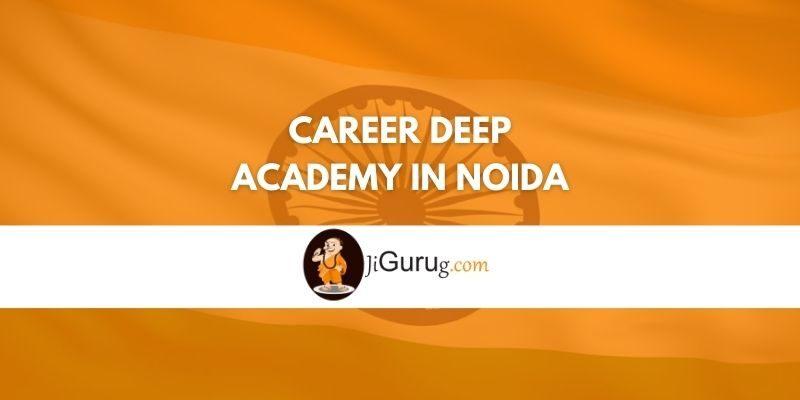 Career Deep Academy in Noida Reviews
