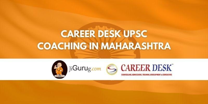 Career Desk UPSC Coaching in Maharashtra Review