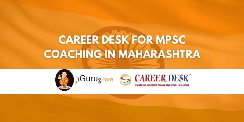 Career Desk for MPSC Coaching in Maharashtra Review
