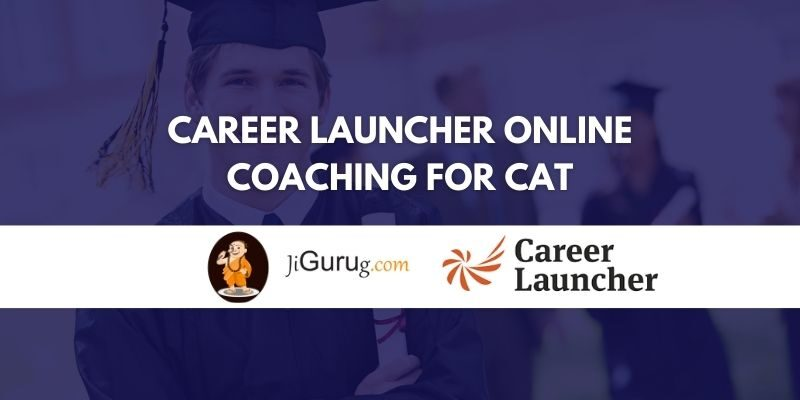 Career Launcher Online Coaching for CAT Review