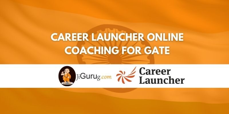 Career Launcher Online Coaching for Gate Review