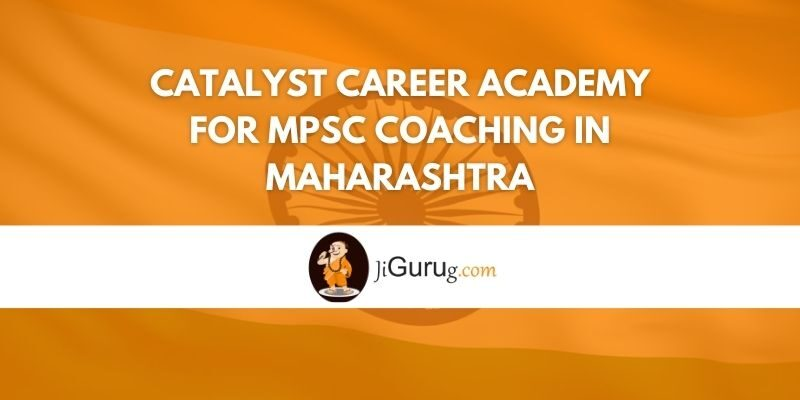 Catalyst Career Academy for MPSC Coaching in Maharashtra Review
