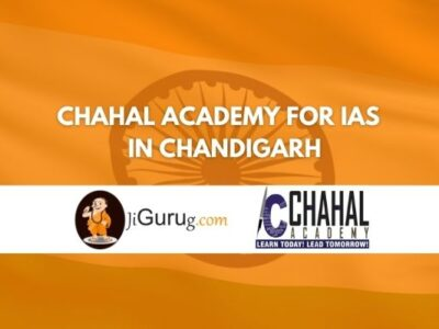 Chahal Academy for IAS Coaching in Chandigarh Review