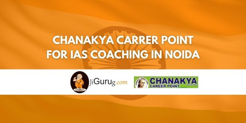 Chanakya Carrer Point for IAS Coaching in Noida Reviews