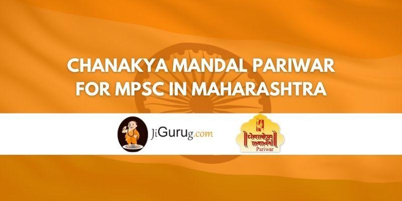 Chanakya Mandal Pariwar for MPSC in Maharashtra Review