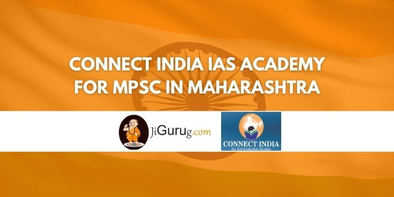 Connect India IAS Academy for MPSC in Maharashtra Review