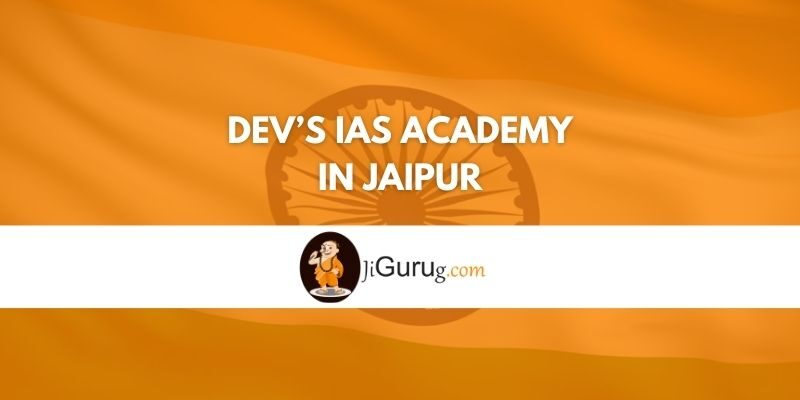DEV'S IAS Academy in Jaipur Review