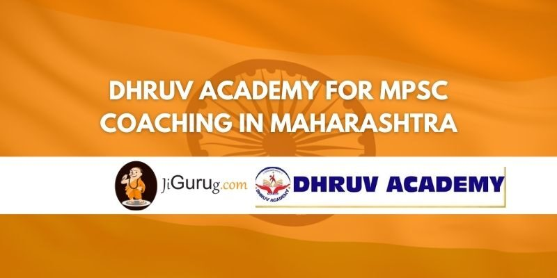 Dhruv Academy for MPSC Coaching in Maharashtra Review