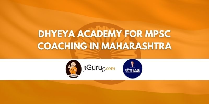 Dhyeya Academy for MPSC Coaching in Maharashtra Review