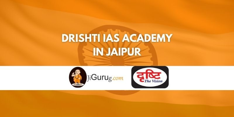 Drishti IAS Academy in Jaipur Review