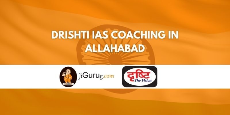 Drishti IAS Coaching in Allahabad Review