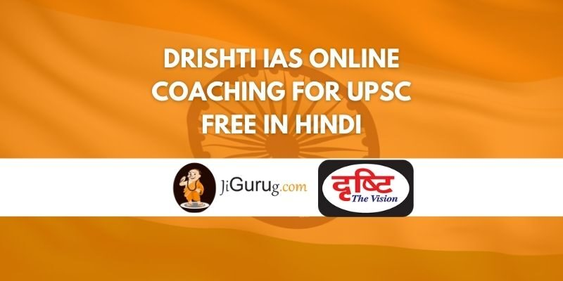 Drishti IAS Online Coaching for UPSC Free in Hindi Review