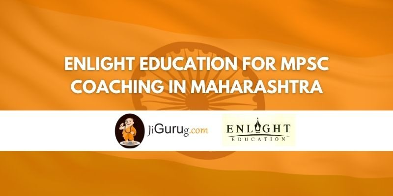 Enlight Education for MPSC Coaching in Maharashtra Review